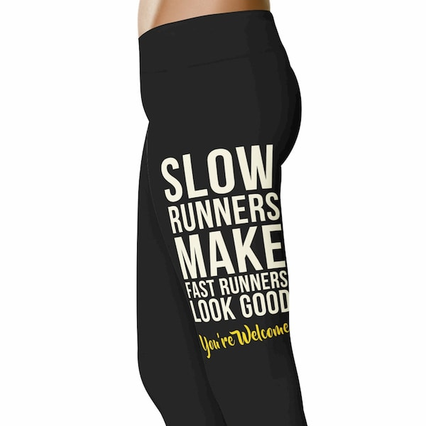 """Slow runners make fast runners look good. You're welcome!"""